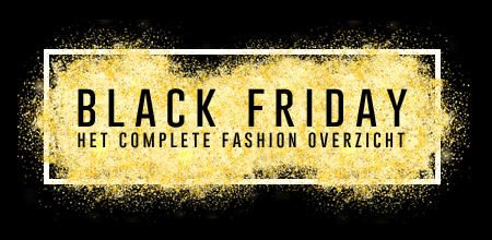 Black Friday 2017 - Het complete fashion overzicht!